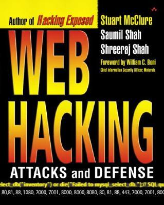 Web Hacking By McClure, Stuart/ Shah, Saumil/ Shah, Shreeraj