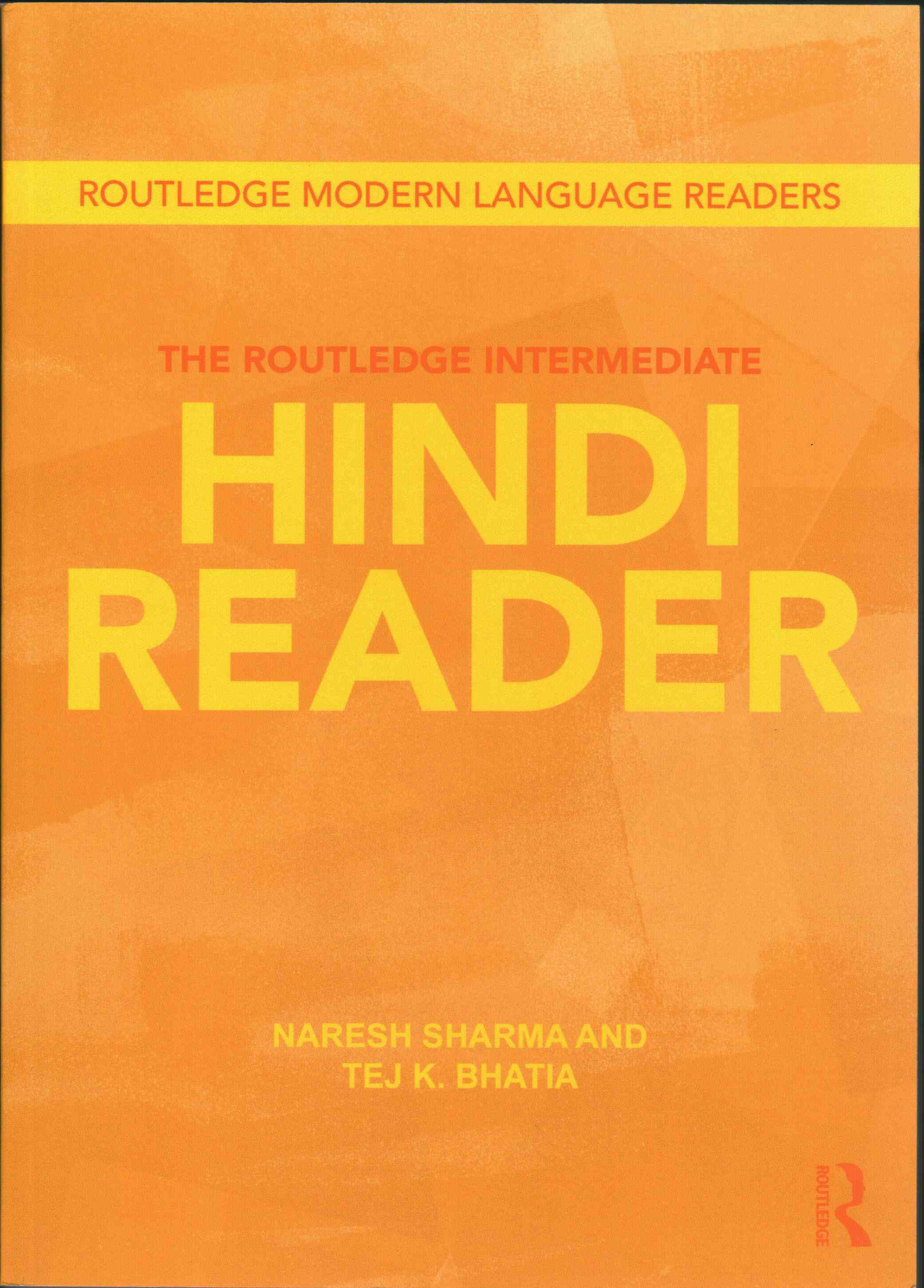 The Routledge Intermediate Hindi Reader By Sharma, Naresh/ Bhatia, Tej K.