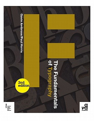 The Fundamentals of Typography By Ambrose, Gavin/ Harris, Paul